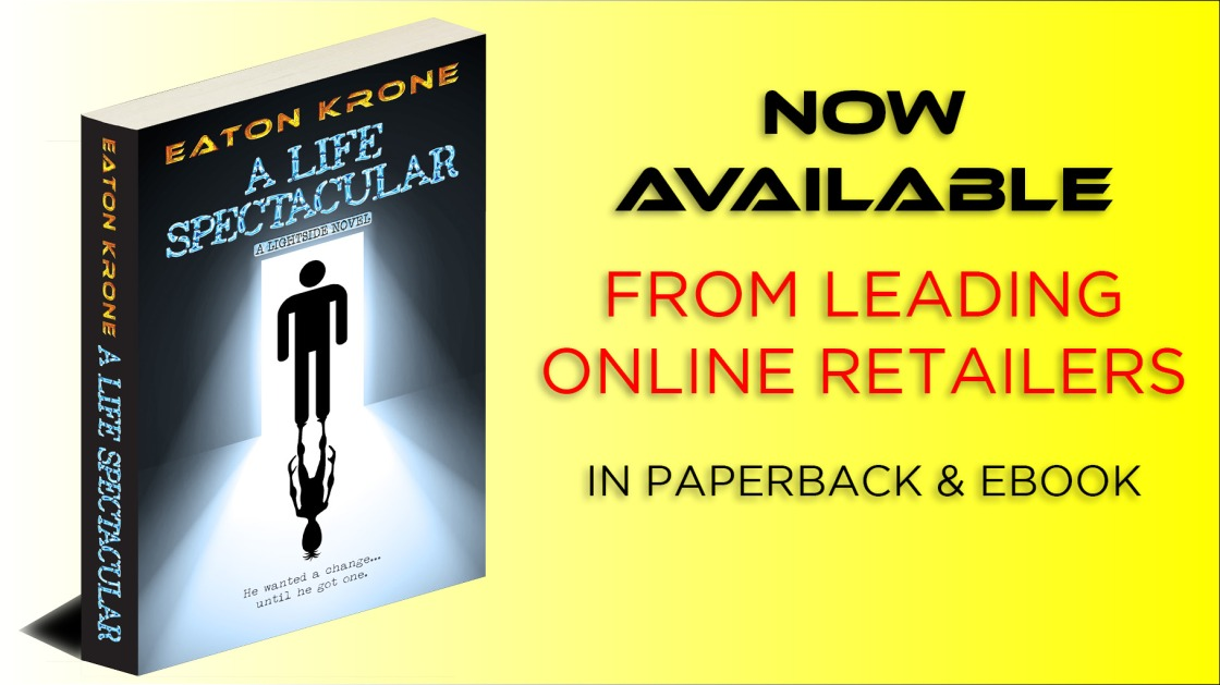 SciFi Comedy_A Life Spectacular_Eaton Krone_Now Available_Medium res